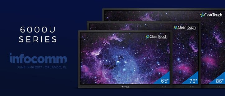 Clear Touch™ reveals new 6000U Series at InfoComm